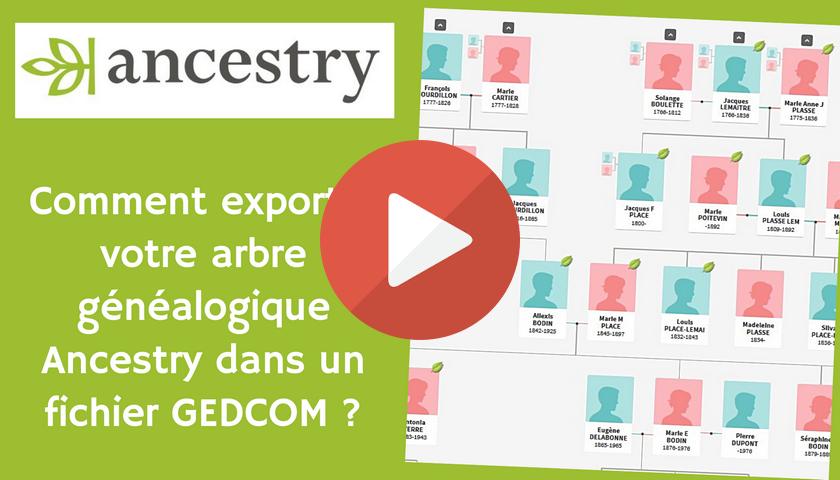 Ancestry – Comment exporter votre arbre généalogique dans un fichier GEDCOM ?
